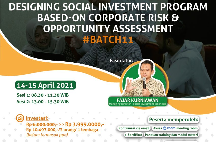 DESIGNING SOCIAL INVESTMENT PROGRAM BASED-ON CORPORATE RISK & OPPORTUNITY ASSESSMENT #BATCH11